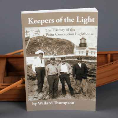 Keepers of the Light: The Story of the Point Conception Lighthouse Paperback